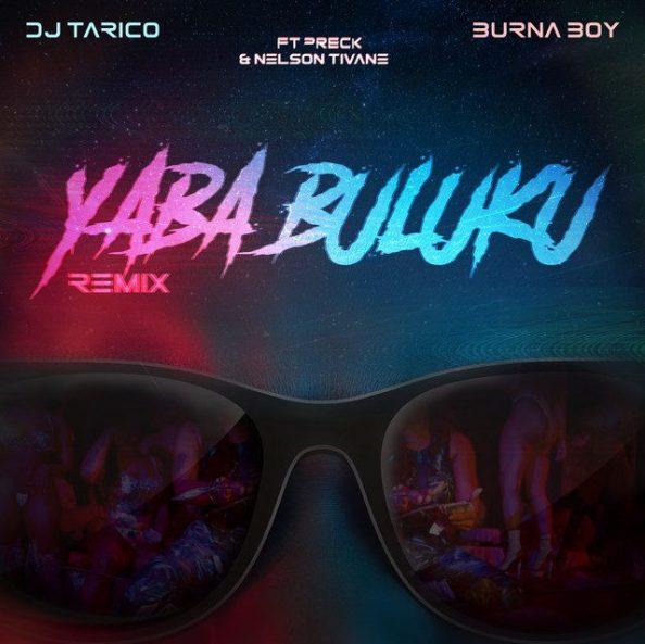 DJ Tarico, Burna Boy, Preck, Nelson Tivane - Yaba Buluku (Remix)
