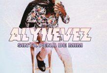 Alynevez - Sinta Pena De Mim