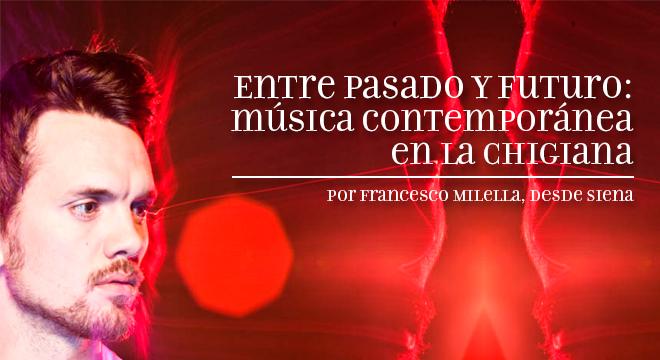 Entre Pasado Y Futuro Música Contemporánea En La Chigiana