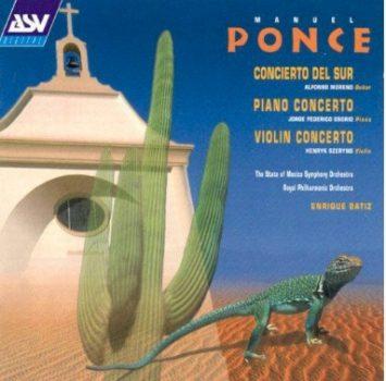 Manuel M. Ponce: Concierto del Sur, Concierto para piano y Concierto para violín