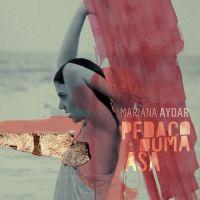 """LANÇAMENTO: Ouça """"Pedaço Duma Asa"""", o novo disco de Mariana Aydar"""