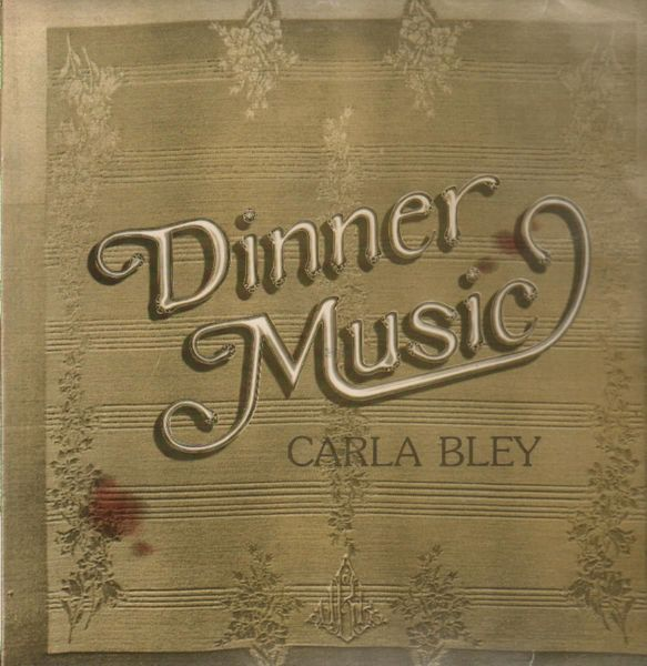 Carla Bley-Dinner Music