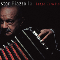 Tango: Zero Hour, by Astor Piazzolla