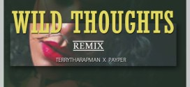#Nigeria: Music: Payper Ft Terry Tha Rapman – Wild Thoughts (Remix) @paypercorleone @terrytharapman