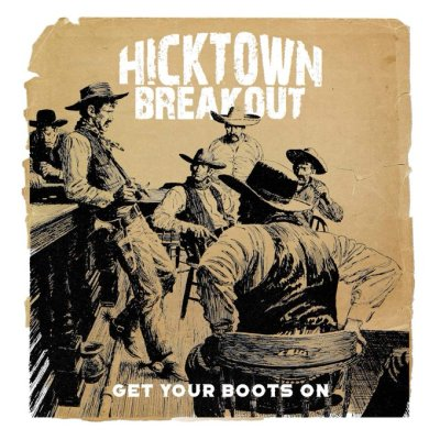 Hicktown Breakout Announce New Single 'Get Your Boots On' – Music and Tour  News