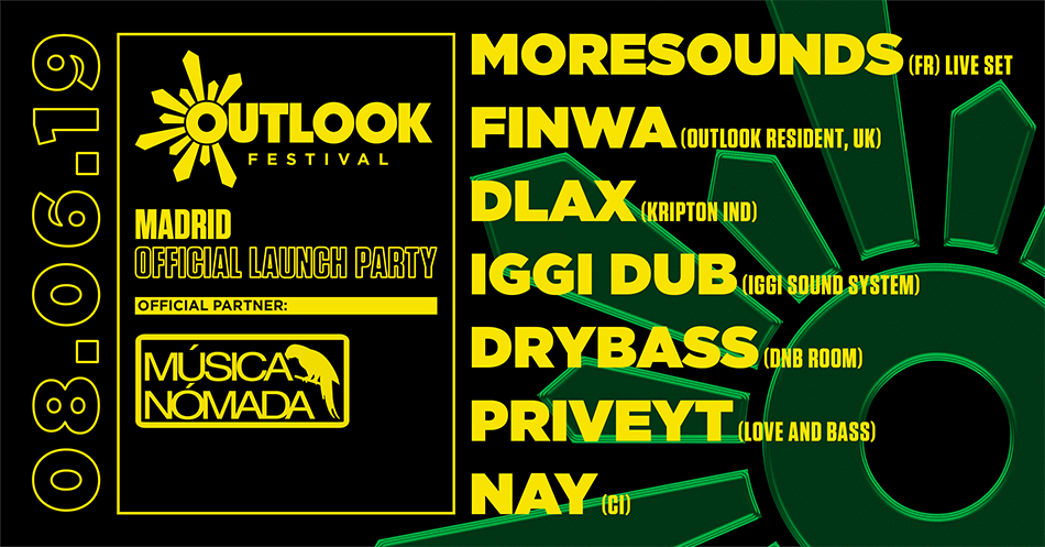 Música Nómada: Outlook Festival 2019 Madrid Launch Party