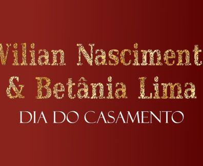 Dia do Casamento – Wilian Nascimento e Betânia Lima