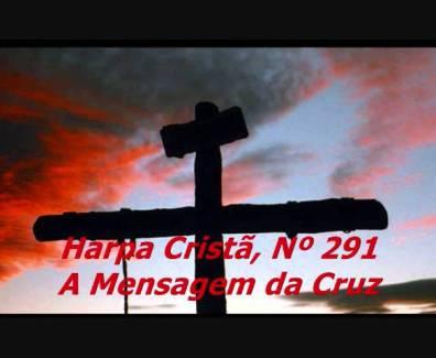 A Mensagem da Cruz – Hinos da Harpa