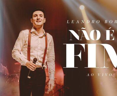 Não é o Fim – Leandro Borges