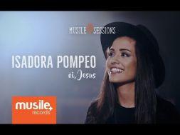 Oi, Jesus – Isadora Pompeo