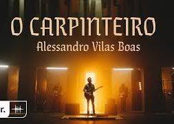 O Carpinteiro – Alessandro Vilas Boas