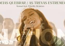 Cadeias Quebrar / As Trevas Estremecem – Kemuel feat. Priscilla Alcantara