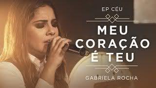 Meu Coração é Teu/Pra Te Adorar – Gabriela Rocha