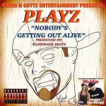 PLAYZ – NOBODY'S GETTING OUT ALIVE
