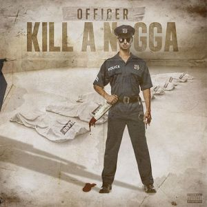 kxng crooked - officer kill a nigga