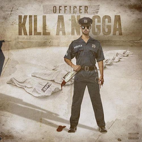 kxng crooked - officer kill a nigga