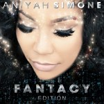 "ANIYAH SIMONE ""FANTACY EDITION"" ALBUM REVIEW"