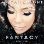 """ANIYAH SIMONE """"FANTACY EDITION"""" ALBUM REVIEW"""