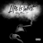 """DRE THE GREAT """"LIFE IS WHAT YOU MAKE IT"""" ALBUM REVIEW"""
