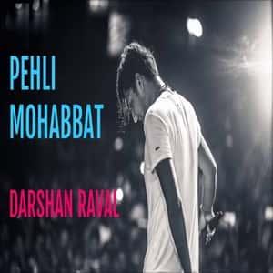 Pehli Mohabbat Lyrics & Song - Darshan Raval Music On
