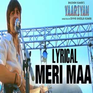 Meri Maa Lyrics & Song - Yaariyan (2014) by K K and Anupam Amod