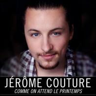 Jerome Couture - Comme on attend le printemps