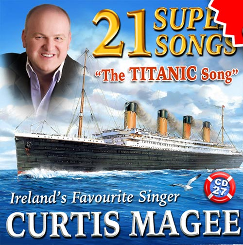 21 Super Songs Curtis Magee The Titanic Song Ireland's Favourite Singer CD 27