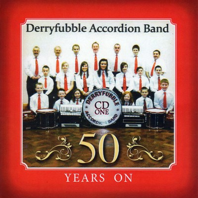 Derryfubble Accordion Band 50 years CD