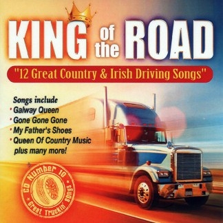 King of the Road 12 Great Country Irish Driving Songs CD