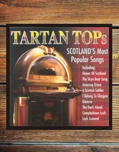 Tartan Tops Scotland' Most Popular Songs CDs