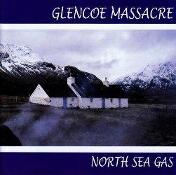 Glencoe Massacre North Sea Gas CD