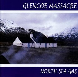 Glencoe Massacre North Sea Gas CD