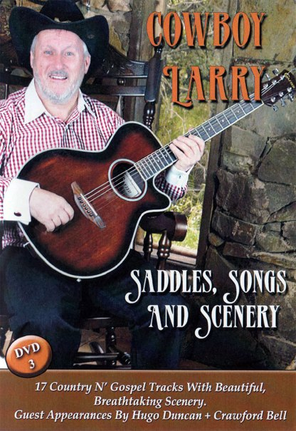 Cowboy Larry Saddles, Songs and Scenery DVD3