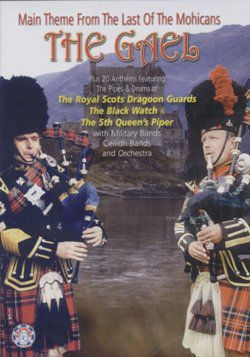 The Gael The Royal Scots Dragoon Guards, The Black Watch & 5th Queen's Piper DVD