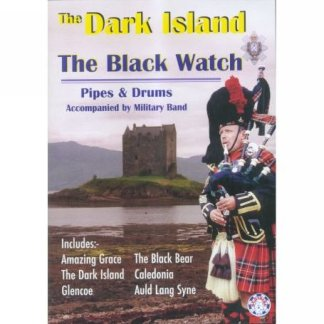 The Dark Island The Pipes & Drums 1st Battalion The Black Watch DVD