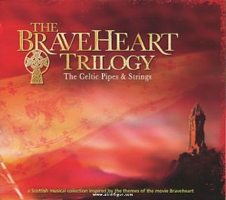 Braveheart Trilogy Celtic Pipes & Strings CD