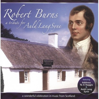 Robert Burns a Tribute for Auld Lang Syne CD