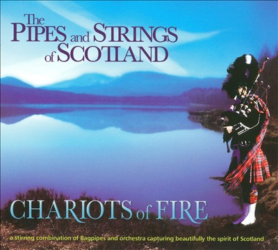 Chariots of Fire The Pipes & Strings of Scotland CD