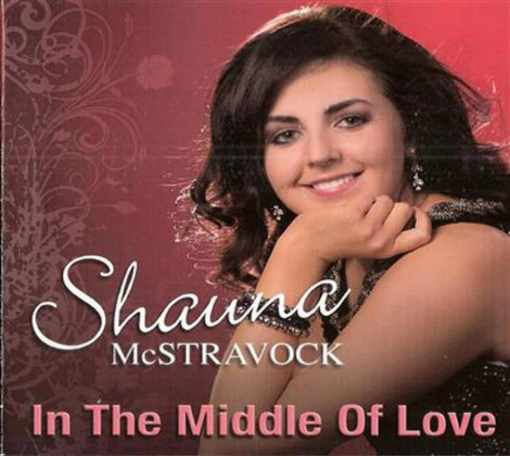 Shauna McStravock In The Middle Of Love CD