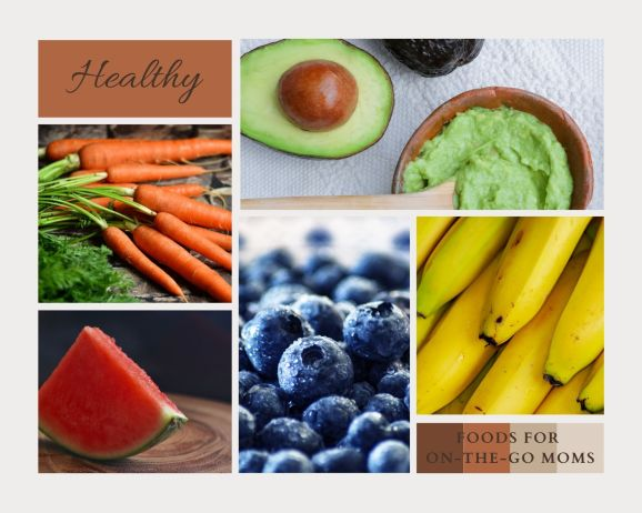 healthy foods for on the go moms