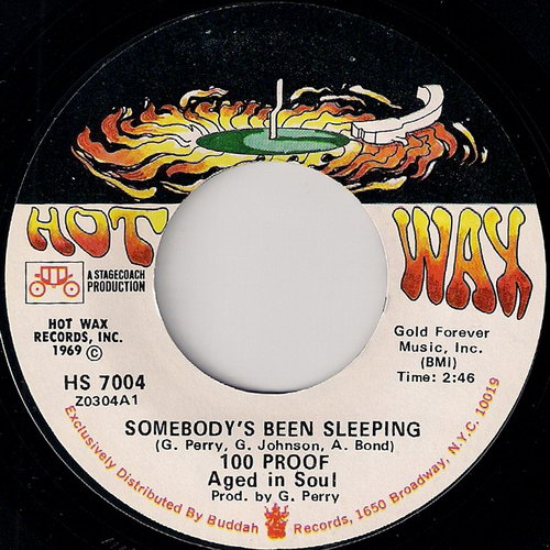100 Proof Aged In Soul - Somebody's Been Sleeping, Hot Wax 7""