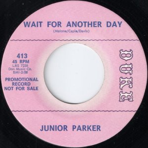 """Junior Parker - Wait For Another Day, Duke 7"""""""