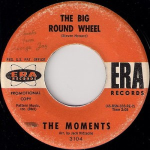 The Moments - The Big Round Wheel, Era 7""