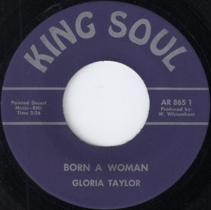 Gloria Taylor - Born A Woman, King Soul 7""