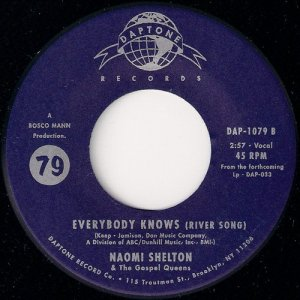Naomi Shelton & The Gospel Queens - Everybody Knows (River Song), Daptone 45