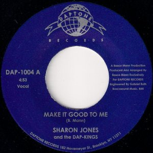 Sharon Jones And The Dap-Kings - Make It Good To Me, Daptone 45