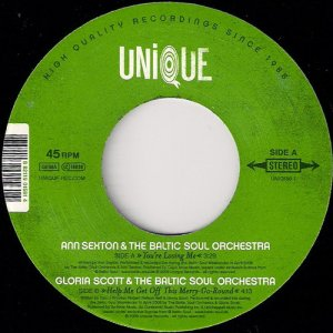 Ann Sexton & The Baltic Soul Orchestra - You're Losing Me, Unique 45