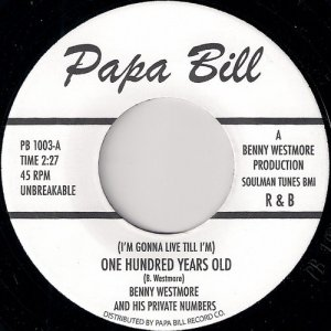 Benny Westmore & His Private Numbers - (I'M Gonna Live Till I'M) One Hundred Years Old, Papa Bill 45