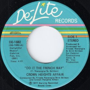Crown Heights Affair - Do It The French Way, De-Lite 45
