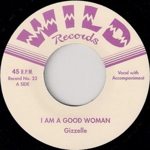 Gizzelle - I'm A Good Woman, Wild Records 45